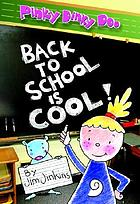 Pinky Dinky Doo : back to school is cool!