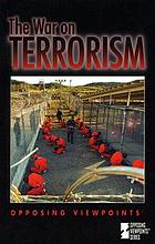 The war on terrorism : opposing viewpoints