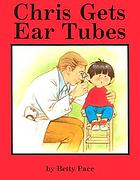 Chris gets ear tubes