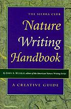 The Sierra Club nature writing handbook : a creative guide