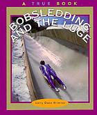 Bobsledding and the luge