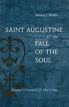 Saint Augustine & the fall of the soul : beyond O'Connell & his critics