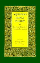 Aquina's moral theory : essays in honor of Norman Kretzmann
