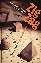 Zig zag : the politics of culture and vice versa