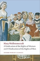 A vindication of the rights of men ; A vindication of the rights of woman ; An historical and moral view of the French Revolution