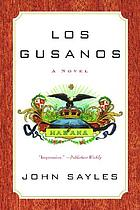 Los gusanos : a novel