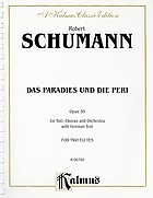 Das Paradies und die Peri for soli, chorus, and orchestra, op. 50