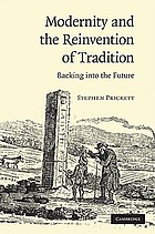 Modernity and the reinvention of tradition : backing into the future