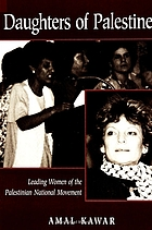 Daughters of Palestine leading women of the Palestinian national movement