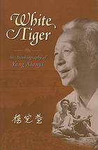 White tiger : an autobiography of Yang Xianyi