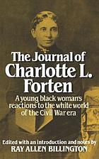 The journal of Charlotte Forten : a free Negro in the slave era
