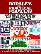 Rodale's book of practical formulas : easy-to-make, easy-to-use recipes for hundreds of everyday activities and tasks