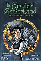 The Amulet of Samarkand : a Bartimaeus graphic novel