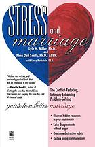 Stress and marriage : the conflict-reducing, intimacy-enhancing, problem-solving guide to a better marriage