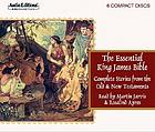 The essential King James Bible complete stories from the Old and New Testaments
