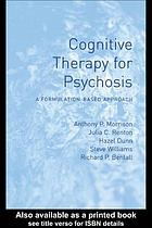 Cognitive therapy for psychosis a formulation-based approach
