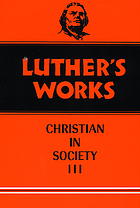 Luther's works : the christian in society III