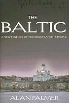 The Baltic : a new history of the region and its peoples