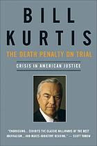 The death penalty on trial : crisis in American justice