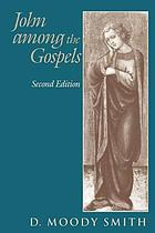 John among the gospels : the relationship in twentieth-century research