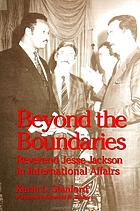 Beyond the boundaries Reverend Jesse Jackson in international affairs
