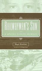 Railwayman's son : a Plains family memoir