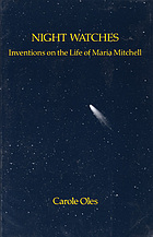 Night watches : inventions on the life of Maria Mitchell