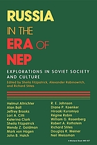 Russia in the era of NEP : explorations in Soviet society and culture
