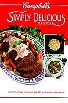 Campbell's Simply delicious recipes