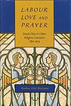 Labour, love, and prayer : female piety in Ulster religious literature, 1850-1914
