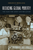 Reducing global poverty : the case for asset accumulation