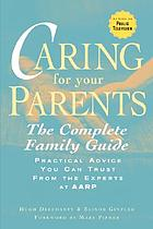 Caring for your parents : the complete family guide
