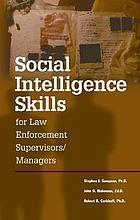 Social intelligence skills for law enforcement supervisors/managers