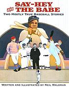 Say-Hey and the Babe : two mostly true baseball stories