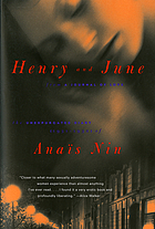 Henry and June : from a journal of love : the unexpurgated diary of Anaïs Nin, 1931-1932