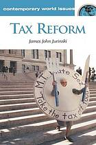 Tax reform : a reference handbook