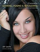 Corrective lighting, posing & retouching for digital portrait photographers