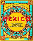 Look what we've brought you from Mexico : crafts, games, recipes, stories, and other cultural activities from Mexican-Americans