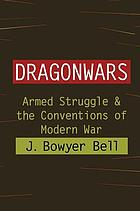 Dragonwars : armed struggle & the conventions of modern war