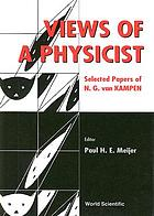Views of a physicist selected papers of N.G. van Kampen