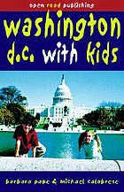 Washington D.C. with kids : travel guides to planet Earth!