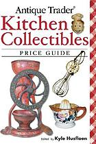 Antique trader kitchen collectibles price guide