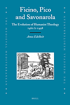 Ficino, Pico and Savonarola the evolution of humanist theology 1461/2-1498