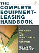 The complete equipment-leasing handbook : a deal maker's guide with forms, checklists, and worksheets