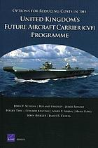 Options for reducing costs in the United Kingdom's future aircraft carrier (CVF) programme