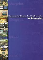 Classroom for distance teaching & learning : a blueprint