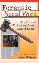 Forensic social work : legal aspects of professional practice