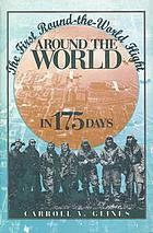 Around the world in 175 days : the first round-the-world flight
