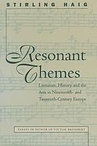 Resonant themes : literature, history, and the arts in nineteenth- and twentieth-century Europe : essays in honor of Victor Brombert