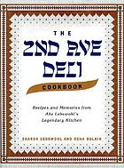 The 2nd Ave Deli cookbook : recipes and memories from Abe Lebewohl's legendary New York kitchen